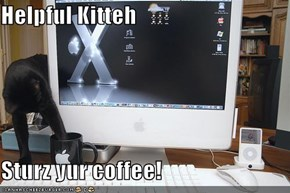 Helpful Kitteh  Sturz yur coffee!