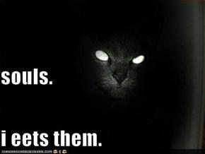 souls. i eets them.