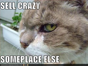 SELL CRAZY  SOMEPLACE ELSE