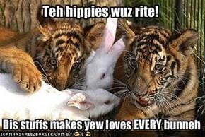 Teh hippies wuz rite!