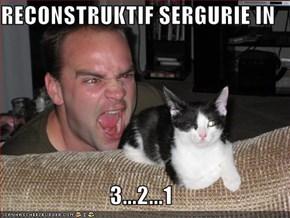 RECONSTRUKTIF SERGURIE IN  3...2...1