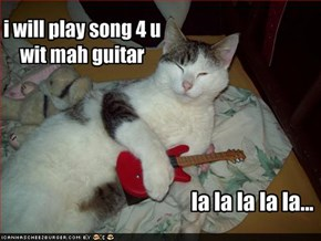 i will play song 4 u wit mah guitar
