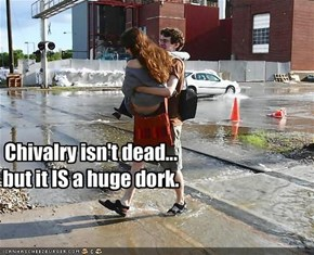 Chivalry isn't dead...
