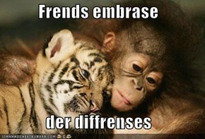 Frends embrase  der diffrenses