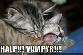 HALP!!! VAMPYR!!!
