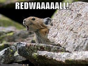 REDWAAAAALL!