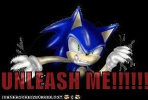 UNLEASH ME!!!!!!!!!
