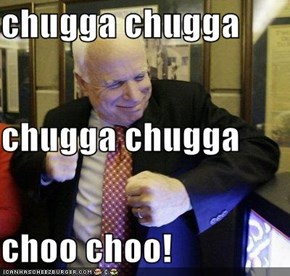 chugga chugga  chugga chugga choo choo!