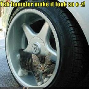 Teh hamster make it look so e-z!