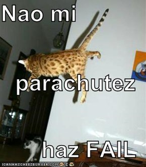 Nao mi parachutez haz FAIL