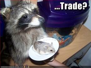 ...Trade?