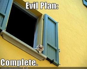 Evil Plan:  Complete.