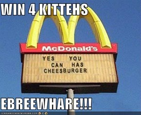 WIN 4 KITTEHS   EBREEWHARE!!!