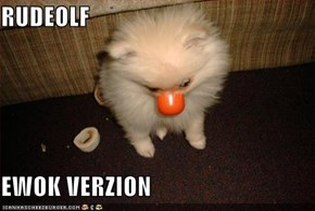 RUDEOLF  EWOK VERZION
