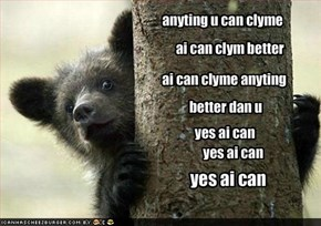 anything you can cliym i can clyme better