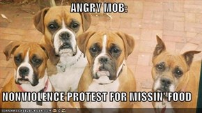 ANGRY MOB:  NONVIOLENCE PROTEST FOR MISSIN' FOOD