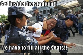Get inside the stadium!!  We have to fill all the seats!!