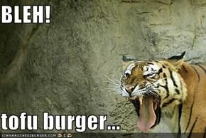 BLEH!  tofu burger...