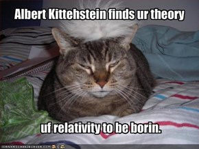 Albert Kittehstein finds ur theory