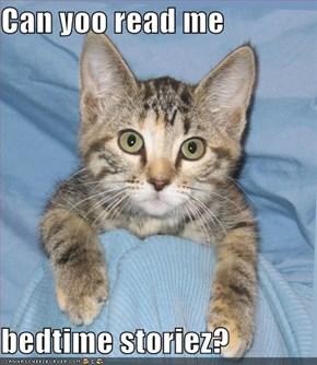 Can yoo read me  bedtime storiez?