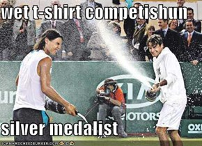 wet t-shirt competishun  silver medalist