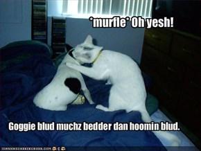 *murfle* Oh yesh!