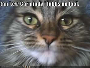 tan kew Carmindy i lubbs no look