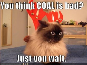 You think COAL is bad?  Just you wait.