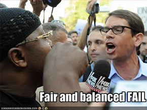 Fair and balanced FAIL