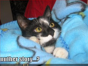 nuther story...?