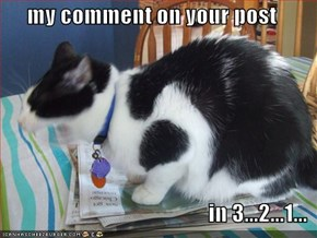 my comment on your post   in 3...2...1...