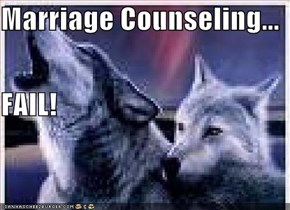 Marriage Counseling... FAIL!
