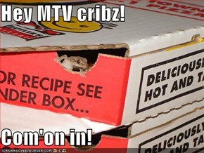 Hey MTV cribz!  Com'on in!