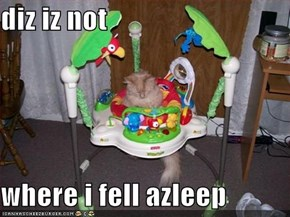diz iz not  where i fell azleep