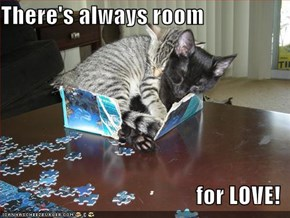 There's always room  for LOVE!