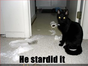 He stardid it