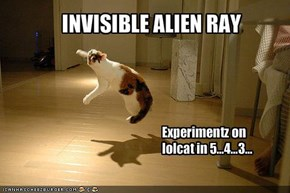 INVISIBLE ALIEN RAY