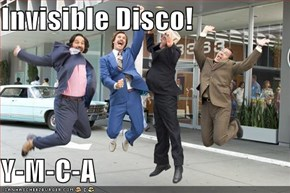 Invisible Disco!  Y-M-C-A