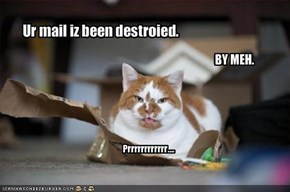 Ur mail iz been destroied.
