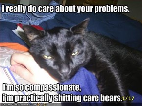 i really do care about your problems.