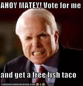 AHOY MATEY! Vote for me  and get a free fish taco