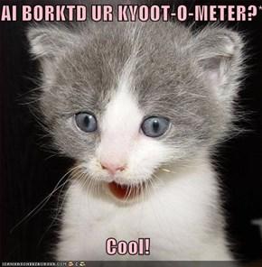 AI BORKTD UR KYOOT-O-METER?*  Cool!