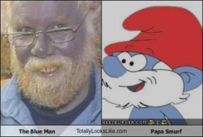 The Blue Man TotallyLooksLike.com Papa Smurf