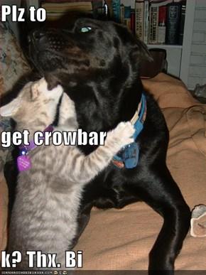 Plz to get crowbar k? Thx. Bi