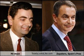 Mr.Bean TotallyLooksLike.com Zapatero, Spain's Pres