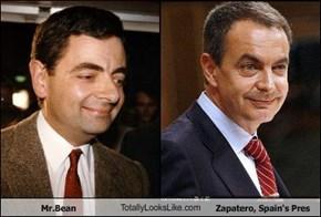 Mr.Bean TotallyLooksLike.com Zapatero, Spain's Pres
