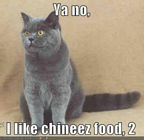 Ya no,    I like chineez food, 2