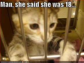 Man, she said she was 18...