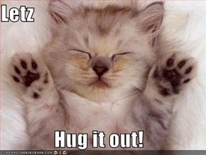 Letz  Hug it out!
