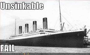 Unsinkable  FAIL